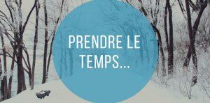 Prendre le temps…