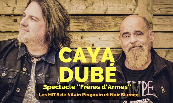 Rudy Caya et Jeff Dubé : Spectacle « Frères d'armes »
