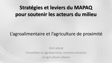 L'agroalimentaire et l'agriculture de proximité - Kim Lafond, MAPAQ