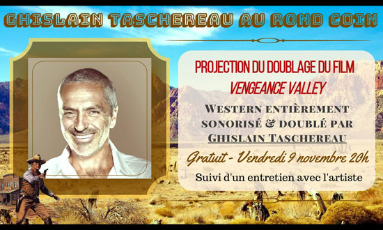Ghislain Taschereau au Rond Coin : Projection de Vengeance Valley