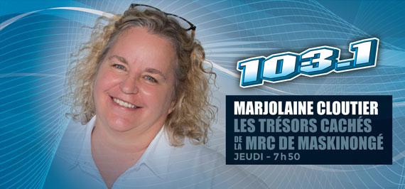 Marjolaine Cloutier : Les trésors cachés de la MRC de Maskinongé, 103,1 FM