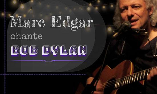 Marc Edgar chante Bob Dylan