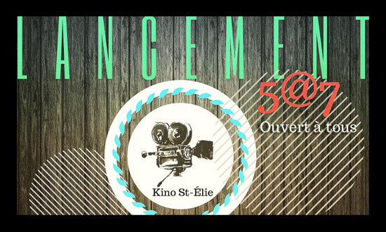5 à 7 - Lancement de Kino St-Élie